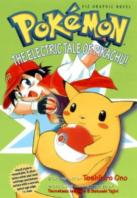 Pokemon Graphic Novel, Volume 1: The Electric Tale Of Pikachu! - Toshihiro Ono