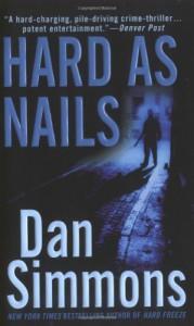 Hard as Nails: A Joe Kurtz Novel - Dan Simmons