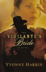 The Vigilante's Bride - Yvonne Harris