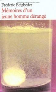 Mémoires d'un jeune homme dérangé - Frédéric Beigbeder