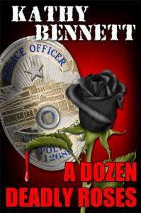 A Dozen Deadly Roses - Kathy Bennett