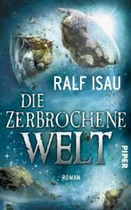 Die zerbrochene Welt - Ralf Isau