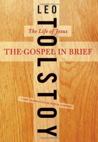 The Gospel in Brief: The Life of Jesus - Leo Tolstoy, Dustin Condren
