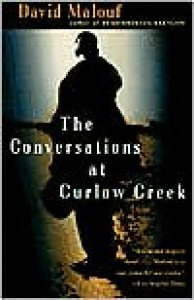 The Conversations at Curlow Creek - David Malouf