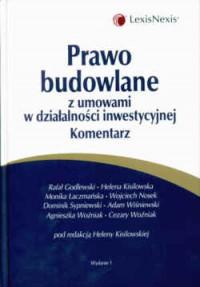 Prawo budowlane z umowami w działalności inwestycyjnej. Komentarz - Cezary Woźniak, Helena Kisilowska