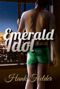 Emerald Idol - Hank Fielder