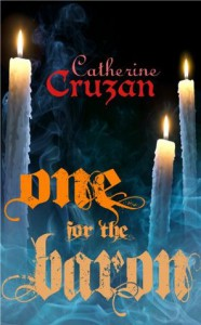 One for the Baron - Catherine Cruzan
