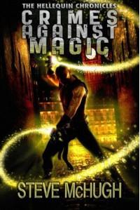 Crimes Against Magic (The Hellequin Chronicles) by McHugh, Steve (2013) Paperback - Steve McHugh