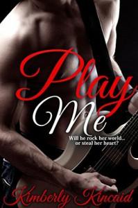 Play Me - Kimberly Kincaid