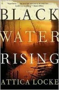 Black Water Rising - Attica Locke