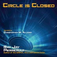 Circle Is Closed: Progeny, Book 2 - Ray Jay Perreault, Ray Jay Perreault, Christopher M. Allport