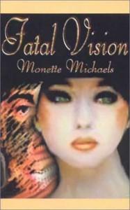 Fatal Vision - Monette Michaels