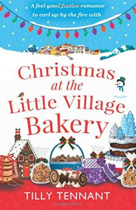 Christmas at the Little Village Bakery: A feel good festive romance to curl up by the fire with (Honeybourne) (Volume 2) - Tilly Tennant