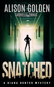 Snatched (A Diana Hunter Mystery Book 2) - Alison Golden, Gabriella Zinnas