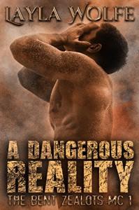 A Dangerous Reality (gay biker MC erotic romance) (The Bent Zealots MC Book 1) - Layla Wolfe