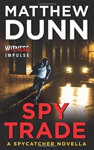 Spy Trade: A Spycatcher Novella - Matthew  Dunn