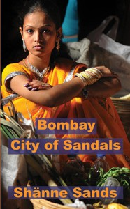 Bombay, City of Sandals - Shänne Sands