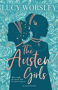 The Austen Girls - Lucy Worsley