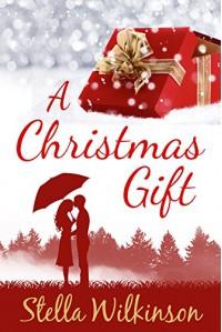 A Christmas Gift - Stella Wilkinson