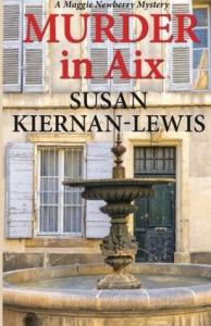 Murder in Aix: 5 (The Maggie Newberry Mystery Series) - Susan Kiernan-Lewis