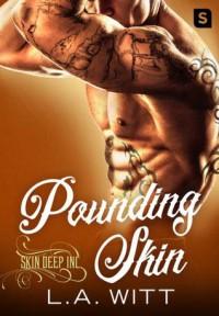 Pounding Skin (Skin Deep Inc.) - L.A. Witt