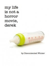My Life is not a Horror Movie, Derek - DiscontentedWinter