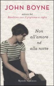 Non all'amore né alla notte - John Boyne,  Roberta Zuppet