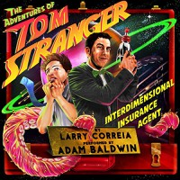 Free: The Adventures of Tom Stranger, Interdimensional Insurance Agent - Audible Studios, Rymor Publishing Group;Jerald Tuck Jr;Don Bilger;Carl Roehrich;Kimberlee Bowen;Larry Milton;Cindy Baldwin;Jennifer Luxmoore;Stacie Turner;Jane Parillo;Jimmie Espo;Adam Flaherty;Paul Legault;Karen Hyde;Marietta Giorno;Courtney Wetzel;Stacy