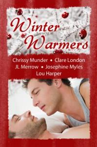 Winter Warmers - 'Chrissy Munder',  'Clare London',  'JL Merrow',  'Josephine Myles',  'Lou Harper'
