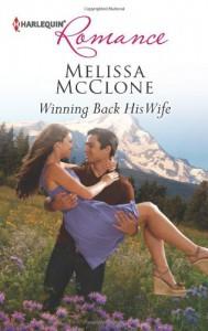 Winning Back His Wife (Harlequin Romance) - Melissa McClone