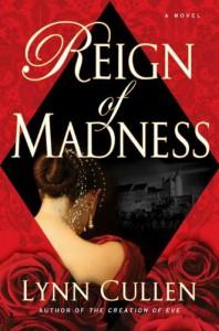 Reign of Madness - Lynn Cullen