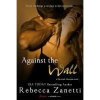 Against the Wall (Maverick Montana, #1) - Rebecca Zanetti