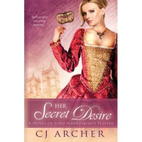 Her Secret Desire (Lord Hawkesbury's Players #1) - C.J. Archer