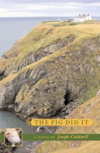 The Pig Did It - Joseph Caldwell