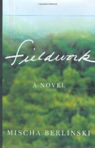 Fieldwork - Mischa Berlinski