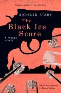 The Black Ice Score (Parker, #11) - Richard Stark, Dennis Lehane