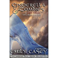 Cinderella and Zombies - Emily Casey