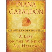 A Leaf on the Wind of All Hallows (Outlander, #8.5) - Diana Gabaldon