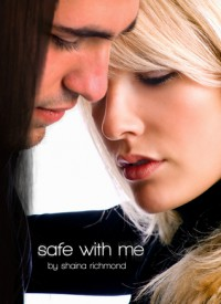 Safe With Me (Safe with Me, #1) - Shaina Richmond