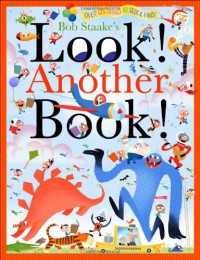 Look! Another Book! (Look! A Book!) - Bob Staake