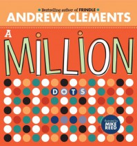 A Million Dots - Andrew Clements, Mike Reed