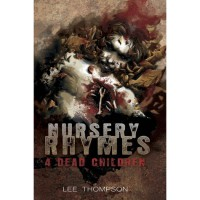 Nursery Rhymes 4 Dead Children - Lee  Thompson