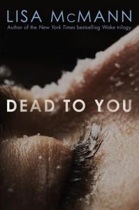 Dead to You - Lisa McMann