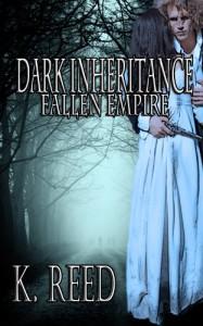 Dark Inheritance: Fallen Empire (Fallen Empire #1) - K. Reed