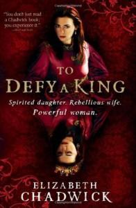 To Defy A King  - Elizabeth Chadwick