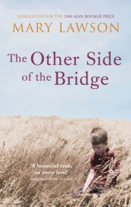 The Other Side of the Bridge - Mary Lawson