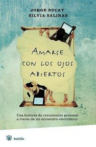 Amarse Con los Ojos Abiertos = To Love with Eyes Wide Open - Jorge Bucay