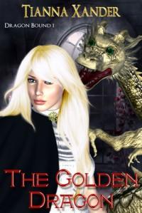 The Golden Dragon - Tianna Xander
