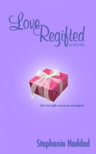 Love Regifted - Stephanie Haddad