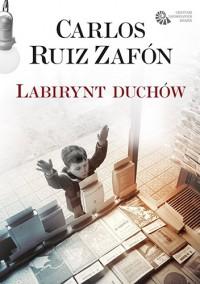 Labirynt duchów - Carlos Ruiz Zafón, Katarzyna Okrasko, Carlos Marrodán Casas